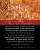 Ebook The Fabric of the Future di Ryan, M.J.,Wilber, Ken,Wynne, Patrice