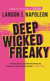 Deep Wicked Freaky ebook by Landon J. Napoleon