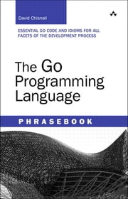 The Go Programming Language Phrasebook ebook by David Chisnall