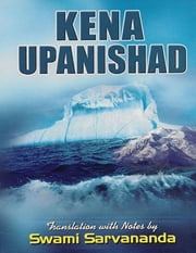 Kena Upanishad: Translation With Notes By Swami Sarvananda ebook by Swami Sarvananda
