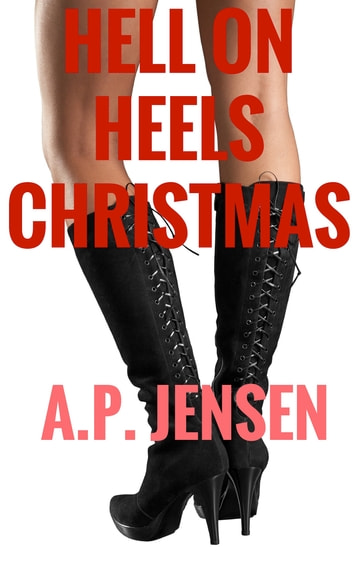 Hell on Heels Christmas ebook by A. P. Jensen