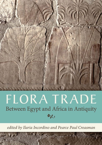 Flora Trade Between Egypt and Africa in Antiquity ebook by