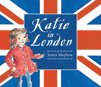 Katie In London ebook by James Mayhew