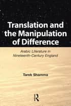 Translation and the Manipulation of Difference ebook by Tarek Shamma