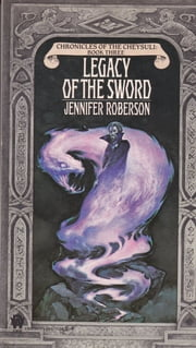 Legacy of the Sword ebook by Jennifer Roberson