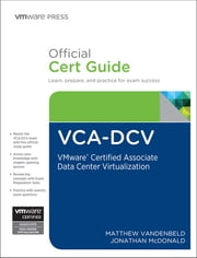 VCA-DCV Official Cert Guide - VMware Certified Associate - Data Center Virtualization ebook by Matthew Vandenbeld,Jonathan McDonald