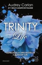 Trinity. Life eBook by Audrey Carlan