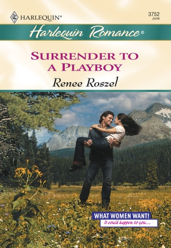 Surrender to a Playboy ebook by Renee Roszel