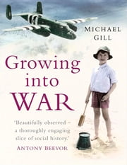 Growing into War ebook by Michael Gill