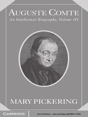 Auguste Comte: Volume 3 - An Intellectual Biography ebook by Mary Pickering
