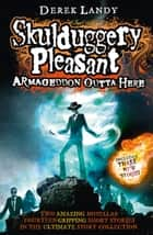 Armageddon Outta Here - The World of Skulduggery Pleasant ebook by