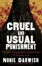 Cruel and Usual Punishment ebook by Nonie Darwish