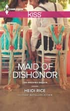 Maid of Dishonor 電子書 by Heidi Rice