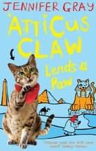 Atticus Claw Lends a Paw ebook by Jennifer Gray, Mark Ecob