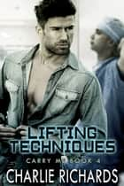 Lifting Techniques - Book 4 ebook by Charlie Richards