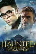 Haunted - Haunts and Hoaxes, #1 ebook by Irene Preston, Liv Rancourt