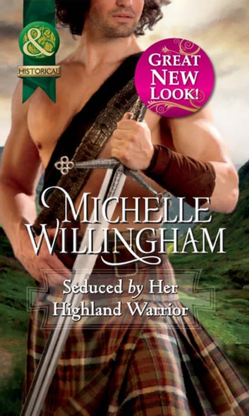 Seduced by Her Highland Warrior (Mills & Boon Historical) ebook by Michelle Willingham