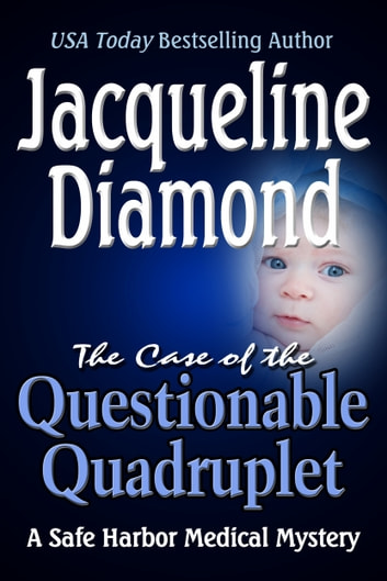 The Case of the Questionable Quadruplet (Safe Harbor Medical Mysteries, Book 1) ebook by Jacqueline Diamond