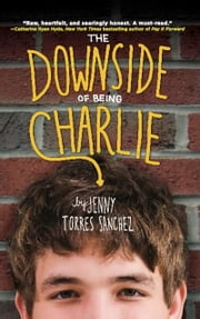 The Downside of Being Charlie ebook by Jenny Torres Sanchez