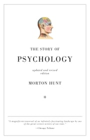 The Story of Psychology ebook by Morton Hunt