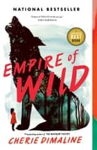 Empire of Wild ebook by Cherie Dimaline