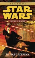 Rule of Two: Star Wars Legends (Darth Bane) ebook by Drew Karpyshyn