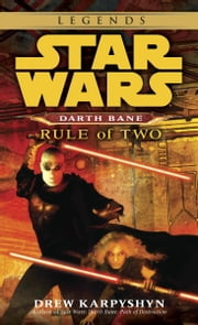 Rule of Two: Star Wars (Darth Bane) ebook by Drew Karpyshyn