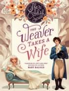 The Weaver Takes a Wife ebook by Sheri Cobb South
