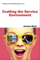 Crafting the Service Environment ebook by