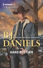 Hard Rustler ebook by B.J. Daniels