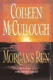 Morgan's Run - A Novel ebook by Colleen McCullough