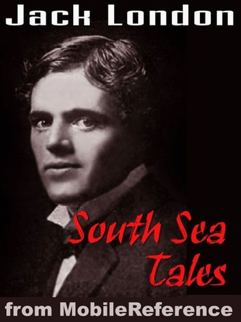 South Sea Tales (Mobi Classics) ebook by Jack London
