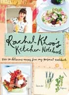Rachel Khoo's Kitchen Notebook ebook by Rachel Khoo,David Loftus