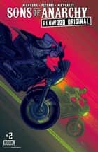 Sons of Anarchy Redwood Original #2 ebook by Ollie Masters, Luca Pizzari