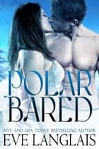Polar Bared ekitaplar by Eve Langlais