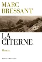 La citerne ebook by Marc Bressant