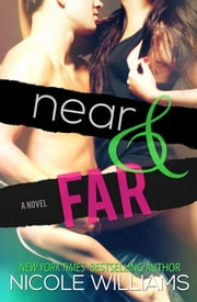 Near & Far ebook by Nicole Williams