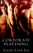 Corporate Plaything ebook by Lizzie Lynn Lee
