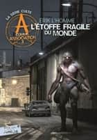 A comme Association (Tome 3) - L'étoffe fragile du monde eBook by Erik L'Homme