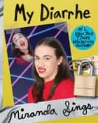 My Diarrhe ebook by Miranda Sings