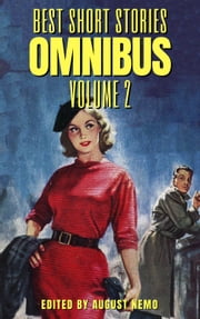 Best Short Stories Omnibus - Volume 2 ebook by August Nemo, Mary Shelley, D. H. Lawrence,...