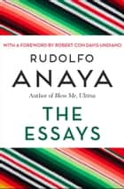 The Essays ebook by Robert con Davis-Undiano, Rudolfo Anaya