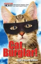 Cat Burglar! ebook by Alan Trussell-Cullen