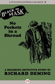 No Pockets in a Shroud - A Smashing Detective Story ebook by Richard Deming,Keith Alan Deutsch