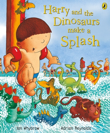 Harry and the Dinosaurs Make a Splash eBook by Ian Whybrow
