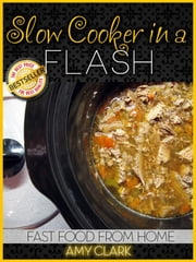 Slow Cooker in a Flash ebook by Amy Clark