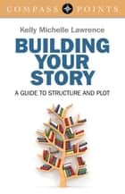 Compass Points - Building Your Story ebook by Kelly Lawrence