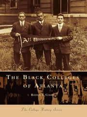 Black Colleges of Atlanta, The ebook by Rodney T. Cohen