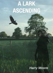 A Lark Ascending ebook by Harry Moore