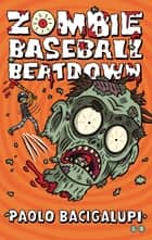 Zombie Baseball Beatdown ebook by Paolo Bacigalupi